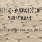 TMS Money Making Bootcamp – Keep yourself motivated with Katykickers top tips!