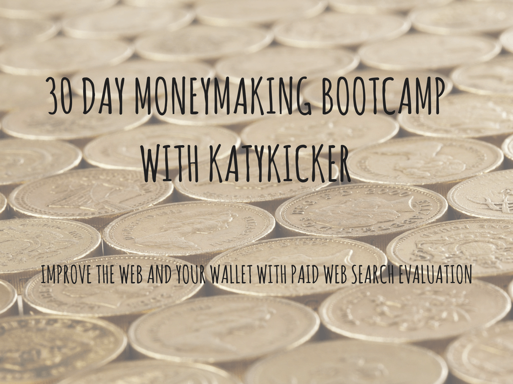 TMS Money Making Bootcamp - Improve the web and your wallet with paid web search evaluation work