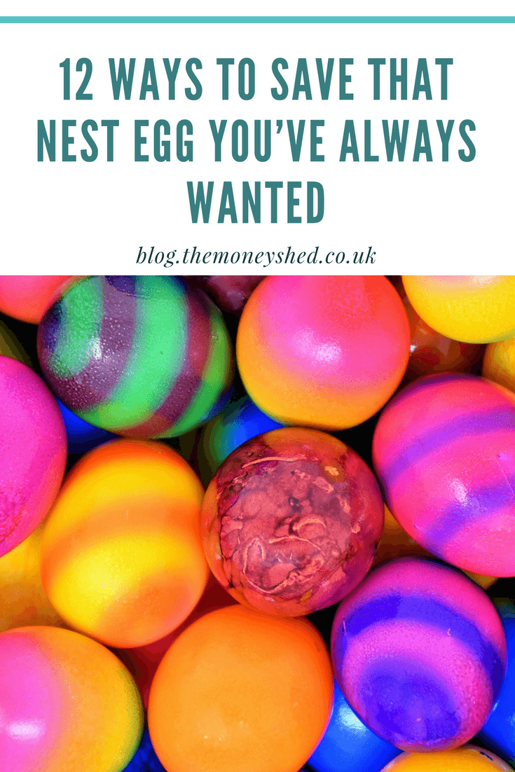 12 Ways To Save That Nest Egg You've Always Wanted