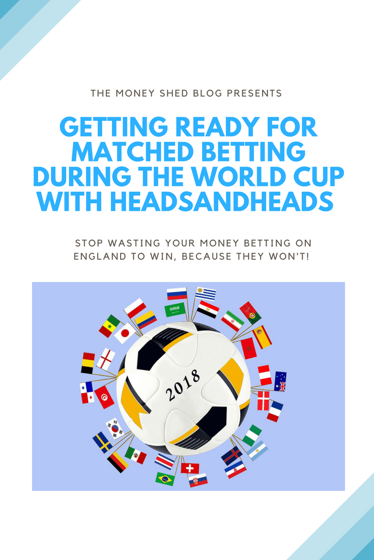 World Cup Matched Betting with Heads&Heads