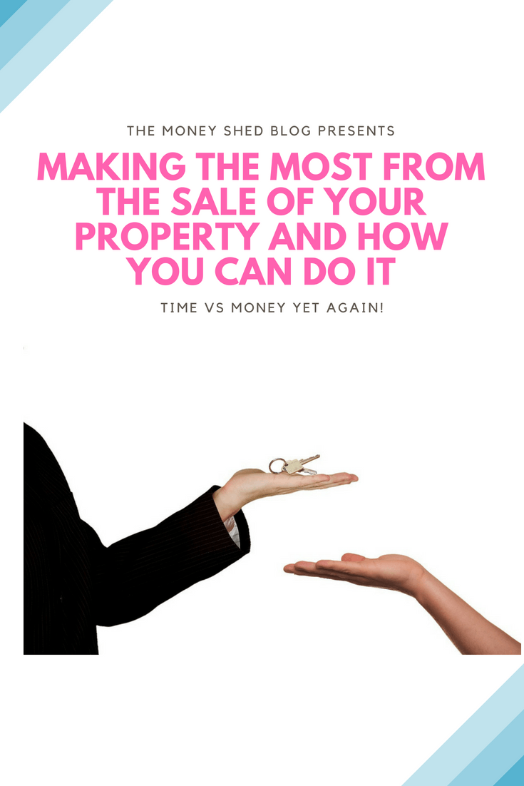 Making The Most From The Sale Of Your Property And How You Can Do It