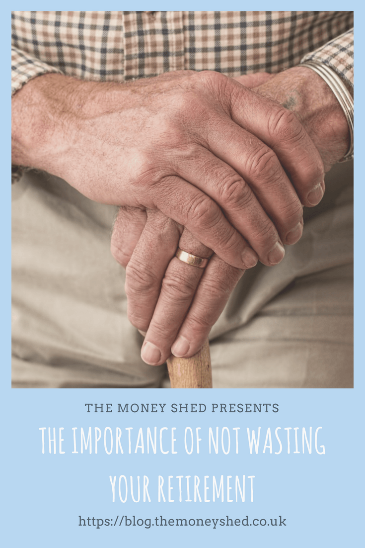 The importance of not wasting your retirement