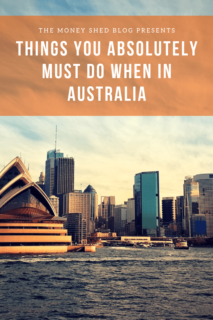 Things you Absolutely Must do when in Australia