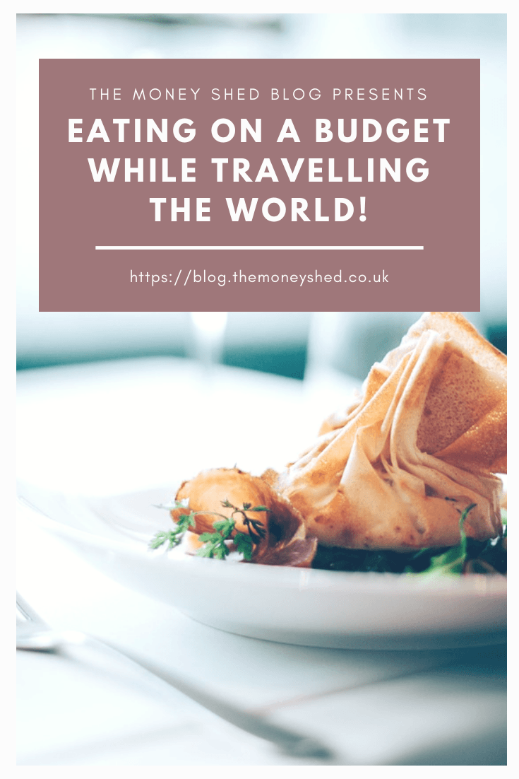 Eating on a budget while travelling the world!