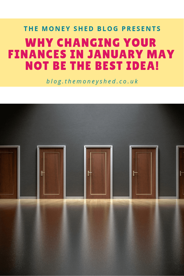 Why changing your finances in January may not be the best idea!
