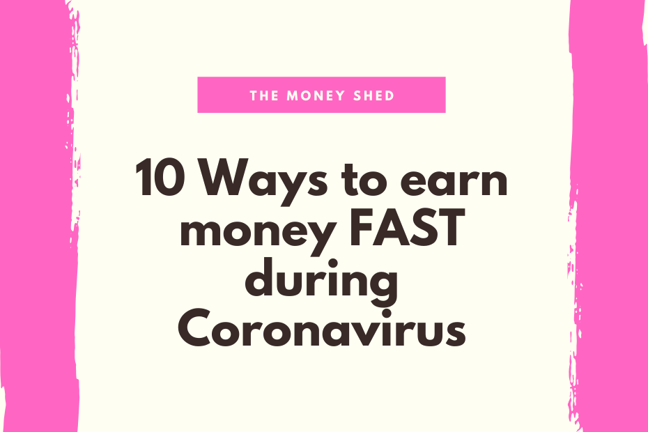 10 Ways to earn money FAST during Coronavirus