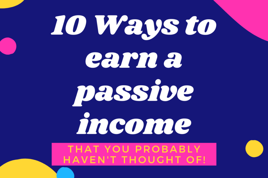 Ways to Earn a passive income