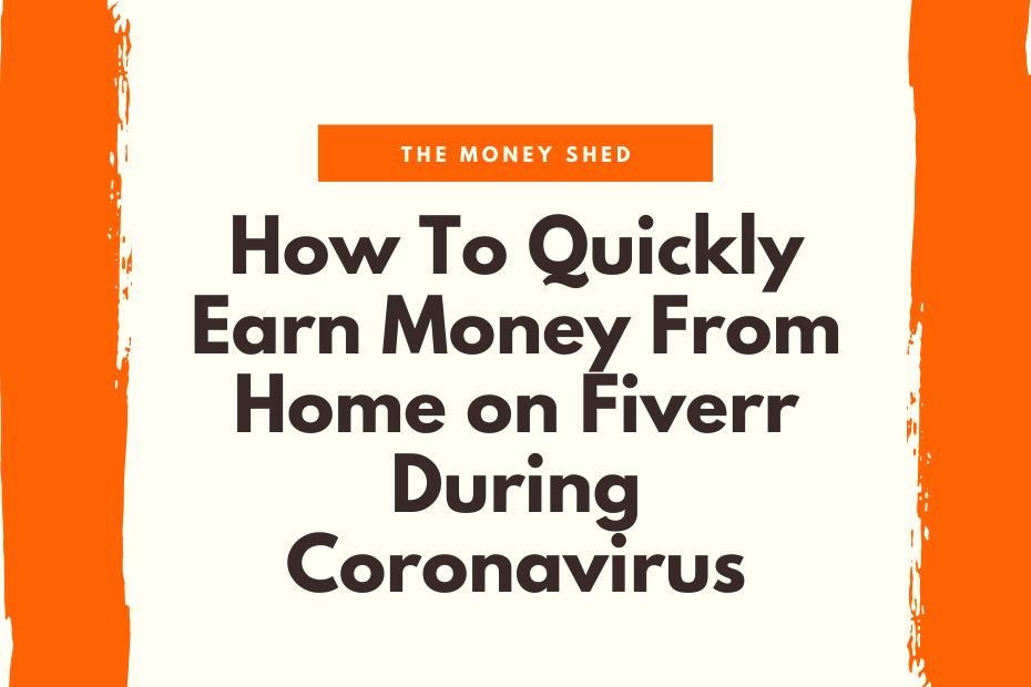 How To Quickly Earn Money From Home on Fiverr During Coronavirus