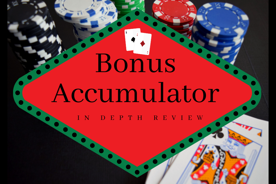 Bonus Accumulator In Depth Review