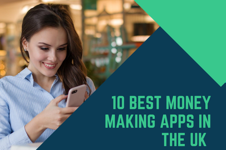10 best money making apps in the UK