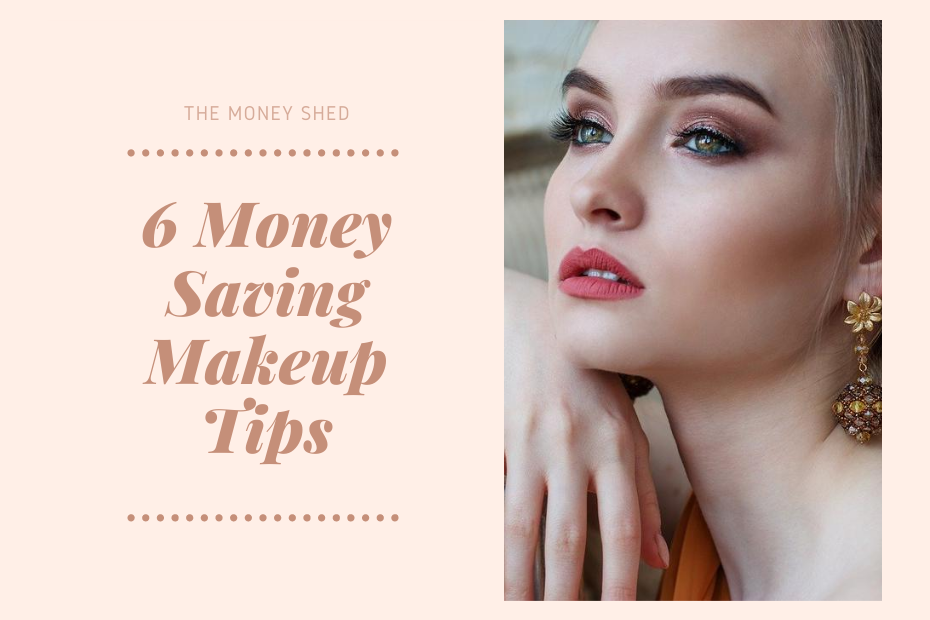 6 money saving makeup tips