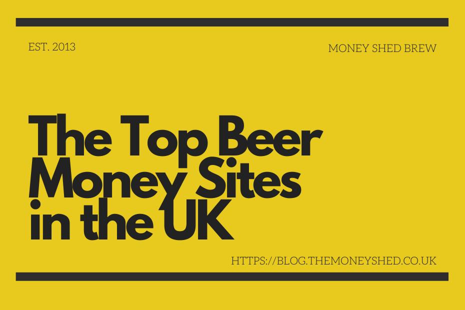 The Top Beer Money Sites in the UK